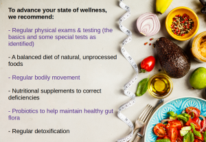 Suggestions for enhancing wellness through regular physicals, nutrition, movement, detoxification, and probiotics.